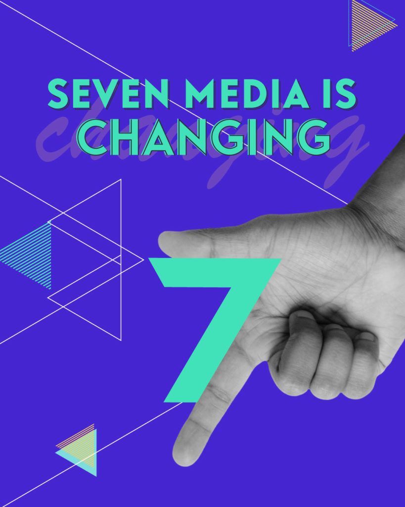 Seven Media is Changing